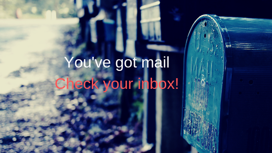 You've got mail Check your inbox!